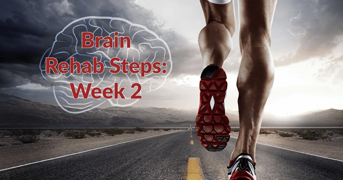 Brain Rehab Steps Week 2