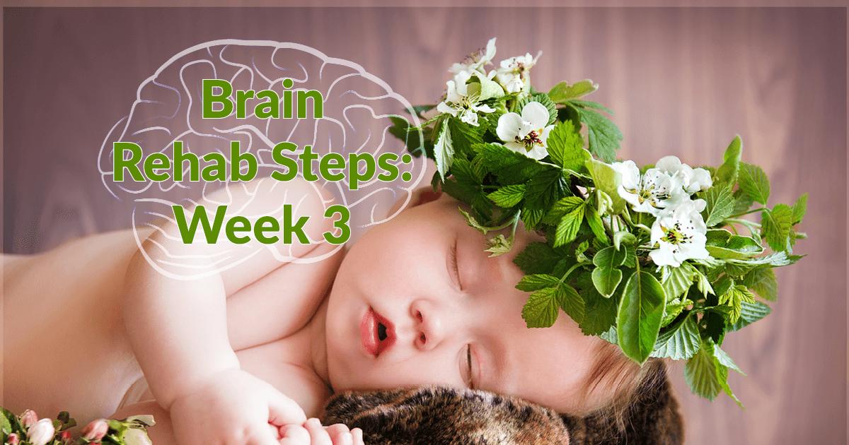 Brain Rehab Steps Week 3
